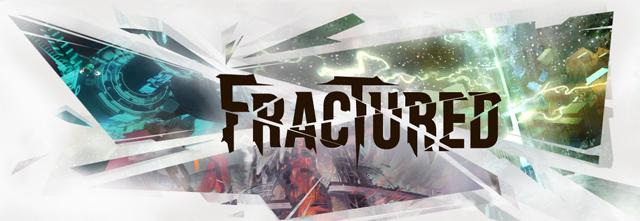 Fractured — 2013 lapkričio 26 d.